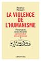 La violence de l'humanisme de Patrice Rouget