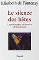 Le silence des bêtes de Elisabeth de Fontenay